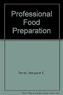 Professional Food Preparation by Terrell, Margaret E.-ExLibrary