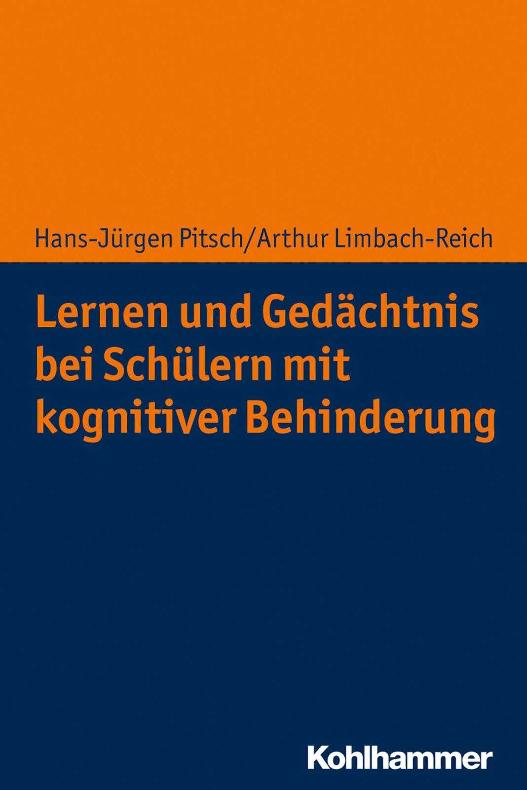 Lernen und Gedächtnis bei Schülern mit kognitiver Behinderung Hans-Jürgen P ... - Hans-Jürgen Pitsch, Arthur Limbach-Reich