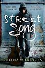 Street Song by Sheena Wilkinson (Paperback, 2017)