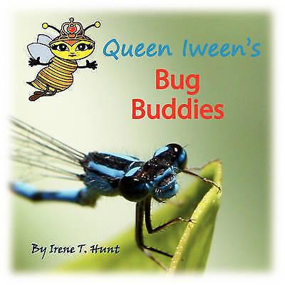 Queen Iween's Bug Buddies, Hunt, Irene T, New Book