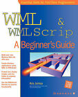 WML and WMLScript: A Beginner's Guide by Kris Jamsa (Paperback, 2001)