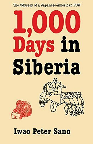 One Thousand Days in Siberia: The Odyssey of a , Sano, Peter,,