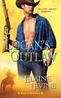 Logan's Outlaw: Men of Defiance by Elaine Levine (Paperback, 2012)