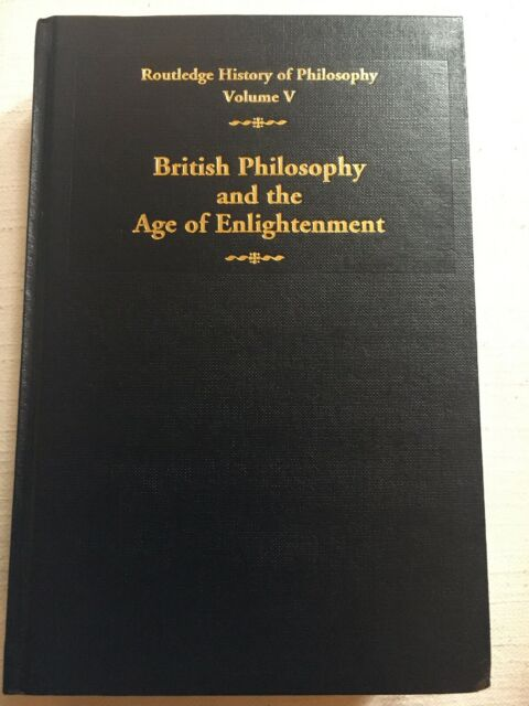 Routledge History of Philosophy Volume 5: British Philosophy, Age Enlightenment