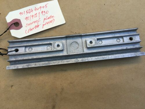 901 564 409 05 C#S1 Porsche 911//912//930 Sunroof Plate Shorter Piece