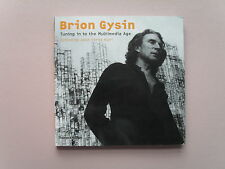 Brion Gysin - Tuning in tot the Multimedia Age - Ed. by Ferez Kuri, 1st ed, 2003