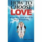 How to Choose Love When You Just Want to Slap Somebody by Diane L Haworth (Paperback / softback, 2014)