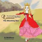 The Extraordinary Tales of Queenie Alice Moon - The Shooting Star by Jo Brothers (Paperback / softback, 2014)