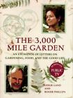 The 3000 Mile Garden : An Exchange of Letters on Gardening, Food, and the Good Life by Roger Phillips and Leslie Land (1996, Hardcover)