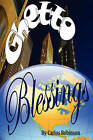 Ghetto Blessings by Carlos Robinson (Paperback, 2008)