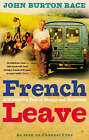 French Leave: Over 100 Irresistible Recipes by John Burton-Race (Paperback, 2004)