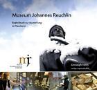 Museum Johannes Reuchlin (2011, Taschenbuch)