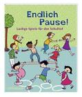 Endlich Pause! von Franziska Lange (2011, Taschenbuch)