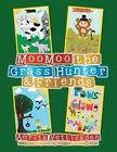 Moomoo the Grass Hunter & Friends by Amrita Vetticaden (Paperback / softback, 2013)