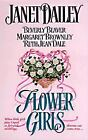 Flower Girls by Beverly Beaver, Margaret Brownley, Ruth Jean Dale and Janet Dailey (1996, Paperback)