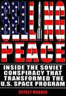 Selling Peace: Inside the Soviet Conspiracy That Transformed the U.S. Space Program by Jeffrey Manber (Paperback, 2009)