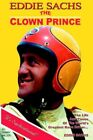 Eddie SACHS The Clown Prince of Racing by Denny Miller 9781420848946