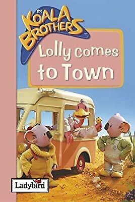 Lolly Comes to Town (Koala Brothers), Liz Catchpole, Used; Good Book