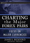 Charting the Major Forex Pairs: Focus on Major Currencies by Michael D. Archer, James Lauren Bickford (Paperback, 2007)