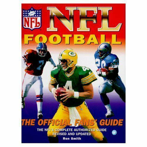 NFL Football: The Official Fan's Guide Ser.: NFL Football : NFL's Complete Authorized Guide by Ron Smith (1997, Hardcover, Revised edition)