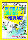 Popular Culture in a New Age by Marshall William Fishwick (Paperback, 2001)