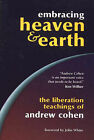 Embracing Heaven and Earth: The Liberation Teachings of Andrew Cohen by Andrew Cohen (Paperback, 2000)