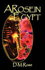 A Rose in Egypt by D.M. Rose (Paperback, 2006)