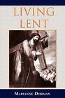 Living Lent by Marianne Dorman (Paperback / softback, 2007)
