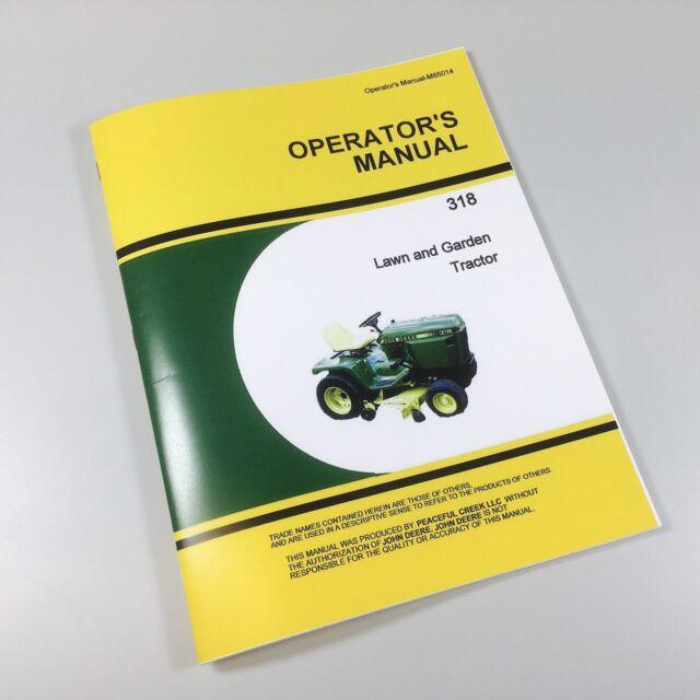 john deere 318 lawn garden tractor mower owners operators manual rh ebay com john deere service manual john deere maintenance manual pdf