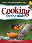 Cooking for the Birds: Recipes to Attract and Feed Backyard Birds by Adele Porter (Paperback, 2010)