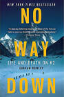 No Way Down: Life and Death on K2 by Graham Bowley (Paperback / softback)