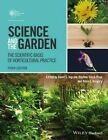 Science and the Garden: The Scientific Basis of Horticultural Practice by John Wiley & Sons Inc (Paperback, 2015)
