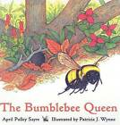The Bumblebee Queen by April Pulley Sayre (Hardback, 2006)