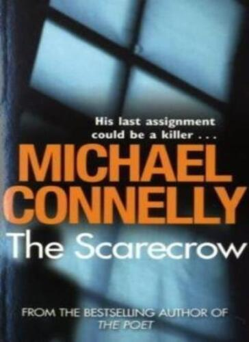 1 of 1 - The Scarecrow By Michael Connelly. 9781409103004