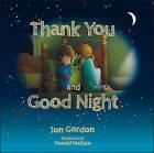 Thank You and Goodnight by Jon Gordon (Hardback, 2016)