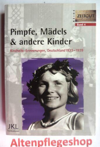 1 von 1 - ZEITGUT: Pimpfe, Mädels & andere Kinder:Kindheit in Deutschland 1933-1939 - Bd.4