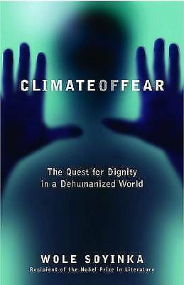 Climate of Fear: The Quest for Dignity in a Dehumanized World (Reith Lectures)