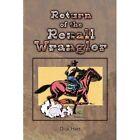 Return of The Rexall Wrangler 9781436379588 by Dick Hart Paperback