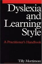 Dyslexia and Learning Style: A Practitioner's Handbook Dyslexia Series  Whurr