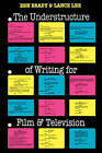 The Understructure of Writing for Film and Television by Ben Brady, Lance Lee (Paperback, 1988)
