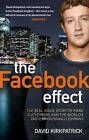 The Facebook Effect: The Real Inside Story of Mark Zuckerberg and the World's Fastest Growing Company by David Kirkpatrick (Paperback, 2010)