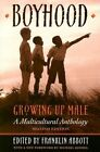 Boyhood, Growing Up Male: A Multicultural Anthology by University of Wisconsin Press (Paperback, 1998)