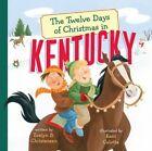 The Twelve Days of Christmas in Kentucky by Evelyn B Christensen (Hardback, 2016)