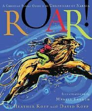 Roar!: A Christian Family Guide to Chronicles of Narnia Heather Kopp Like New