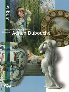 National Museum of Porcelain in Limoges from A.Dubouche - France - National Museum of Porcelain in Limoges from A.Dubouche National Museum of Porcelain in Limoges from A. Dubouche This is a softcover book with 126 full color pages with great color illustrations. This book presents the Adrien Dubouché museum of  - France
