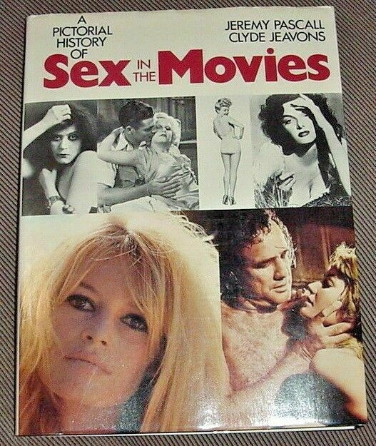 A pictorial history of sex in the movies  (NoDust)