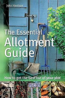 1 of 1 - The Essential Allotment Guide: How to Get the Best out of Your Plot,New Conditio