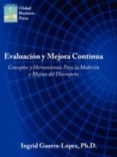 Evaluacion y Mejora Continua : Conceptos y Herramientas para la Medicion y...