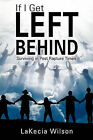 If I Get Left Behind by Lakecia Wilson (Paperback / softback, 2010)