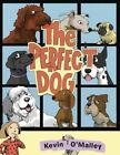 The Perfect Dog by Kevin O'Malley (Hardback, 2016)